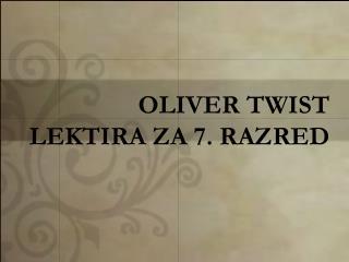 OLIVER TWIST LEKTIRA ZA 7. RAZRED