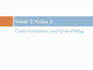 Week 2 Video 5