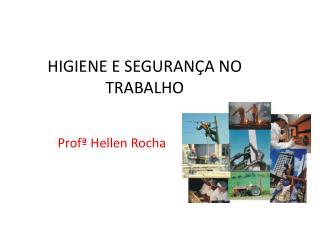 HIGIENE E SEGURAN�A NO TRABALHO