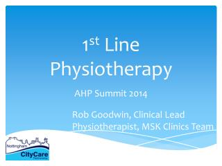 1 st  Line Physiotherapy