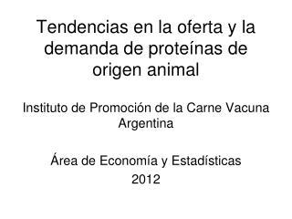 Tendencias en la oferta y la demanda de prote�nas de origen animal