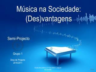 Música na Sociedade: (Des)vantagens