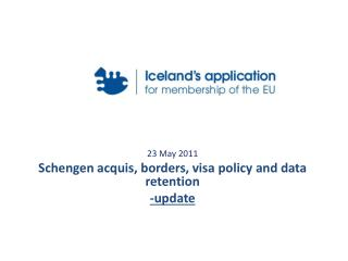 23 May  2011  Schengen acquis , borders, visa policy and data retention -update