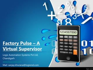 Factory  Pulse � A Virtual Supervisor