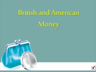 British and American Money