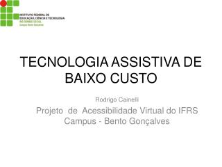 TECNOLOGIA ASSISTIVA DE BAIXO CUSTO