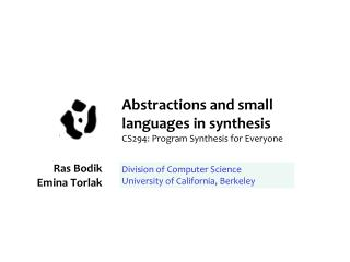 Abstractions and small languages  in synthesis CS294 : Program Synthesis for Everyone