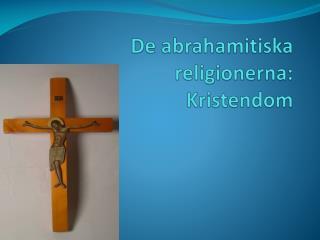De  abrahamitiska  religionerna: Kristendom
