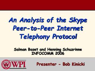 An Analysis of the Skype Peer-to-Peer Internet Telephony Protocol