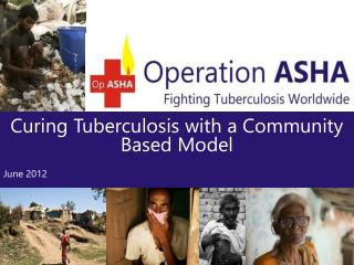 Curing Tuberculosis with a Community Based Model June 2012