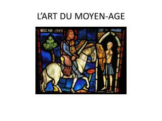 L'ART DU MOYEN-AGE