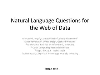 Natural Language Questions for the Web of Data