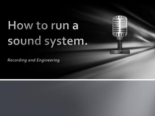How to run a  sound system.