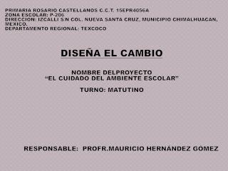 PRIMARIA ROSARIO CASTELLANOS C.C.T. 15EPR4056A   ZONA ESCOLAR: P-206