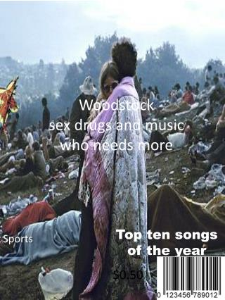 Woodstock  sex drugs and music  who needs more