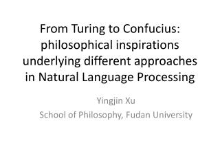 Yingjin Xu School of Philosophy,  Fudan  University