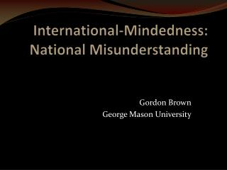 International-Mindedness: National Misunderstanding