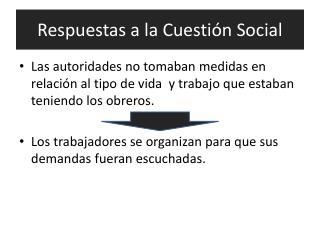 Respuestas a la Cuestión Social
