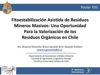 Dra.  Rosanna Ginocchio , Bruna  Garretón  & Dr. Eduardo Arellano rosanna.ginocchio@uc.cl