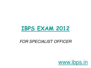 IBPS Exam for specialist officer 2012