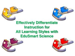 Effectively Differentiate Instruction for  All Learning Styles with EduSmart Science