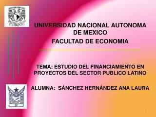 UNIVERSIDAD NACIONAL AUTONOMA DE MEXICO FACULTAD DE ECONOMIA