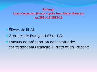 Échange Liceo Copernico (Prato)  -Lycée  Jean  Macé  ( Rennes ) a.s .201 1-12 2012-13