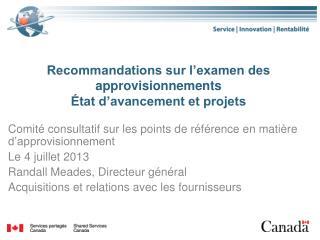 Recommandations sur l'examen des approvisionnements  État d'avancement et projets