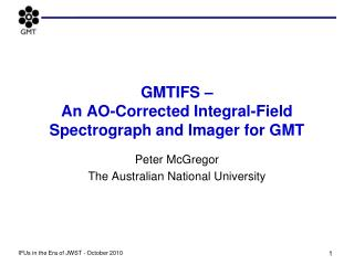 GMTIFS �  An AO-Corrected Integral-Field Spectrograph and Imager for GMT