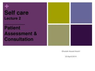 Self care Lecture  2  __________ Patient Assessment  &  Consultation