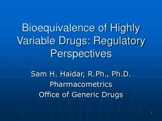 Bioequivalence of Highly Variable Drugs: Regulatory Perspectives