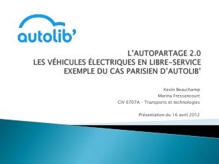 L'AUTOPARTAGE 2.0  LES VÉHICULES ÉLECTRIQUES EN LIBRE-SERVICE EXEMPLE DU CAS PARISIEN D'AUTOLIB'