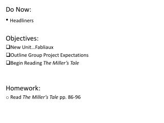Do Now: Headliners Objectives: New Unit…Fabliaux Outline Group Project Expectations