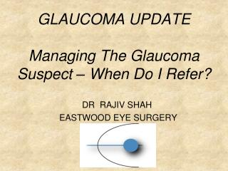 GLAUCOMA UPDATE Managing The Glaucoma Suspect