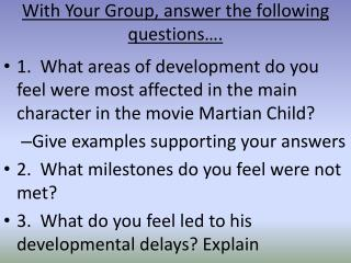 With Your Group, answer the following questions….