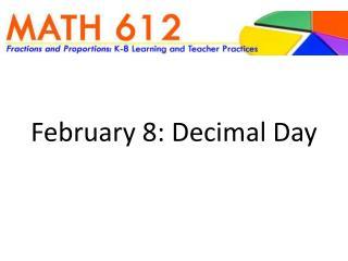 February 8: Decimal Day