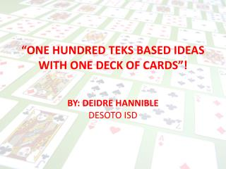"""ONE HUNDRED TEKS BASED IDEAS WITH ONE DECK OF CARDS""!"