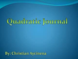Quadratic Journal