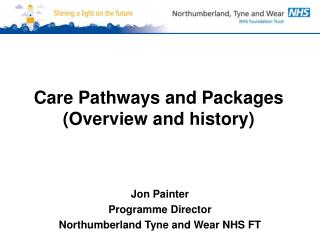 Care Pathways and Packages (Overview and history)