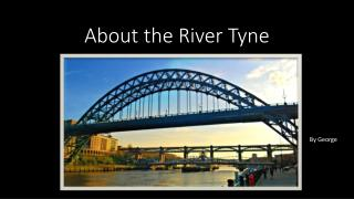 About the River Tyne