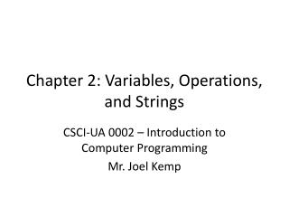 Chapter 2: Variables, Operations, and Strings