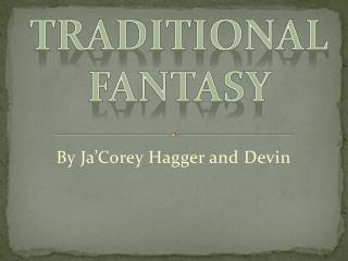 Traditional  Fantasy