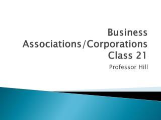 Business Associations/Corporations Class 21