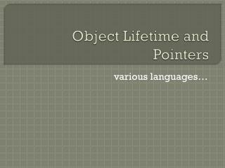 Object Lifetime and Pointers