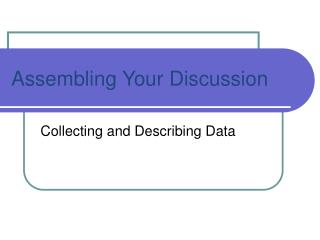 Assembling Your  Discussion