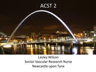 Lesley Wilson Senior Vascular Research Nurse Newcastle upon Tyne