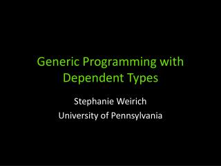 Generic Programming with Dependent Types