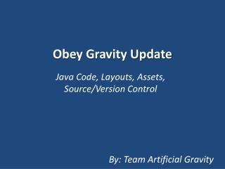 Obey Gravity Update