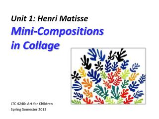 Unit 1: Henri Matisse Mini-Compositions  in Collage