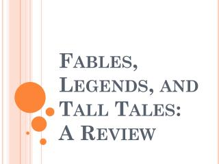 Fables, Legends, and Tall Tales: A Review